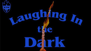 Laughing in the Dark – 2/23/18