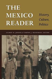 The Mexico Reader: History, Culture, Politics