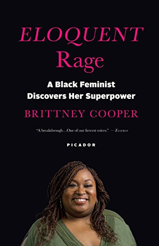 Eloquent Rage: A Black Feminist Discovers Her Superpower