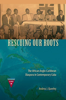 Rescuing Our Roots: The African Anglo-Caribbean Diaspora...