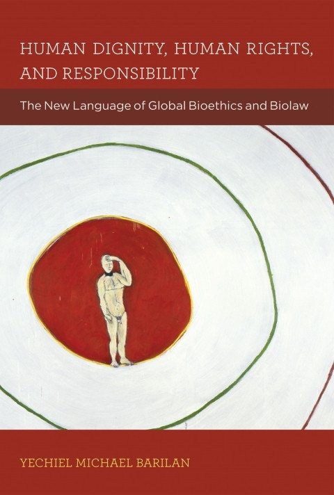 Human Dignity, Human Rights, and Responsibility: The New Language of Global...