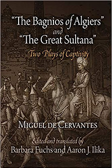 """""""The Bagnios of Algiers"""" and """"The Great Sultana"""" Two Plays of Captivity"""
