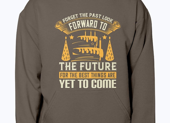 Forget The Past, Look Forward To The Future Hoodie