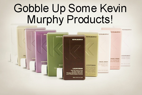 Come on in and gobble up on some Kevin Murphy products! Try our new Smoothing Again Wash And Rinse!