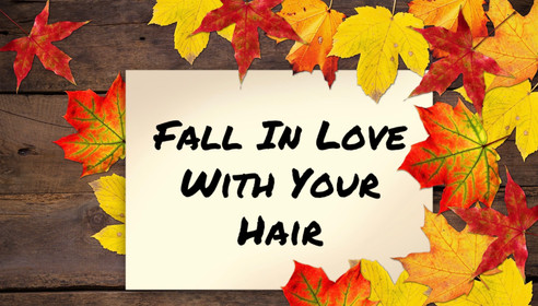 """""""FALL"""" In Love With Your Hair"""