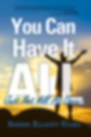You Can Have It All by Sherri Elliott-Yeary