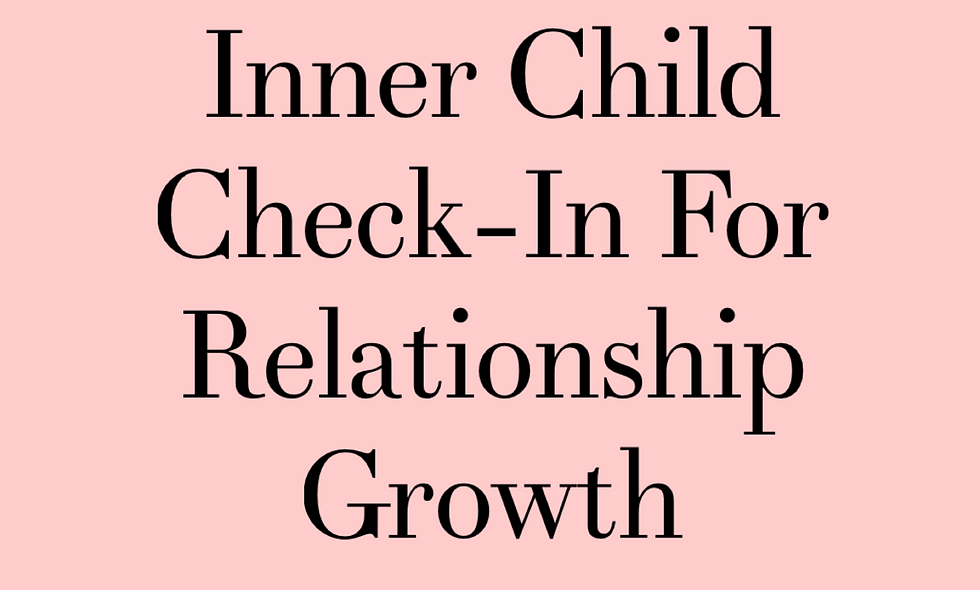 Check-In With Your Inner Child - A worksheet for navigating relationships