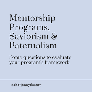 Mentorship Programs, Saviorism & Paternalism