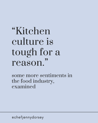 """Kitchen Culture Is Tough For A Reason"""