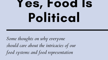 Yes, Food Is Political