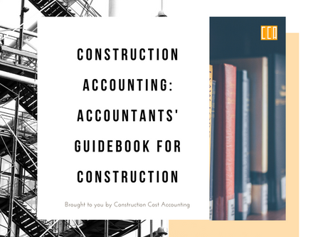 Construction Accounting: Accountants' Guidebook for Construction