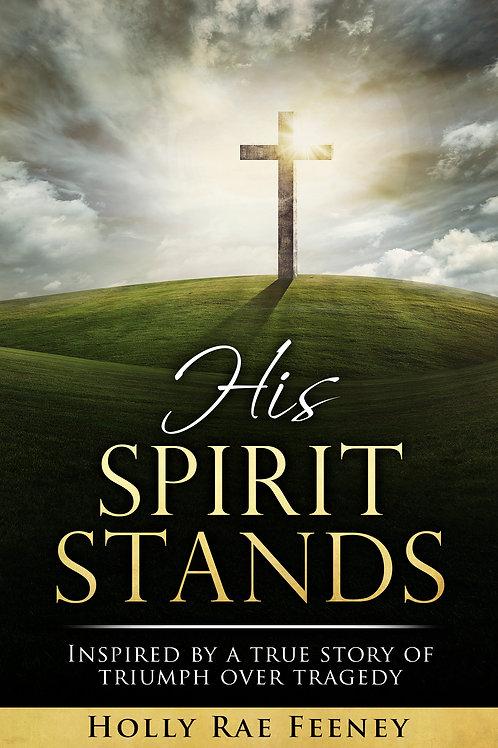 His Spirit Stands