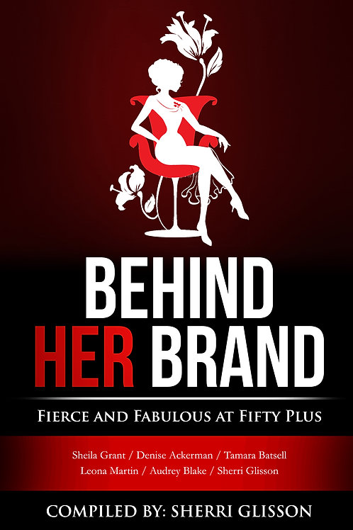Behind Her Brand: Fierce and Fabulous at Fifty Plus