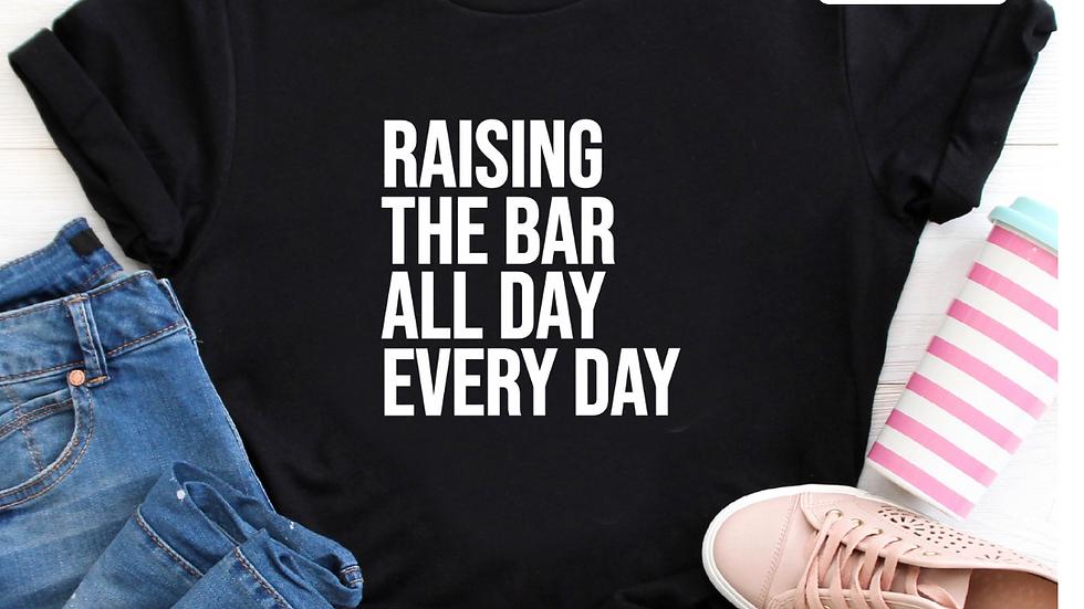 Raising the Bar All Day