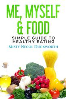 Me, Myself & Food: Simple Guide to Healthy Eating