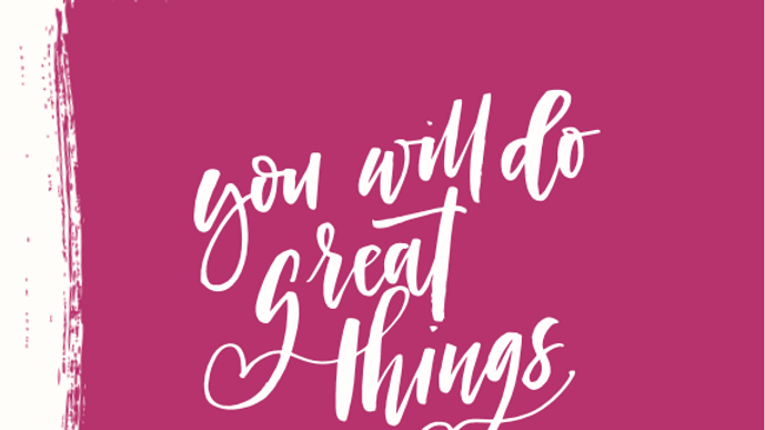{Note Cards} You Will Do Great Things