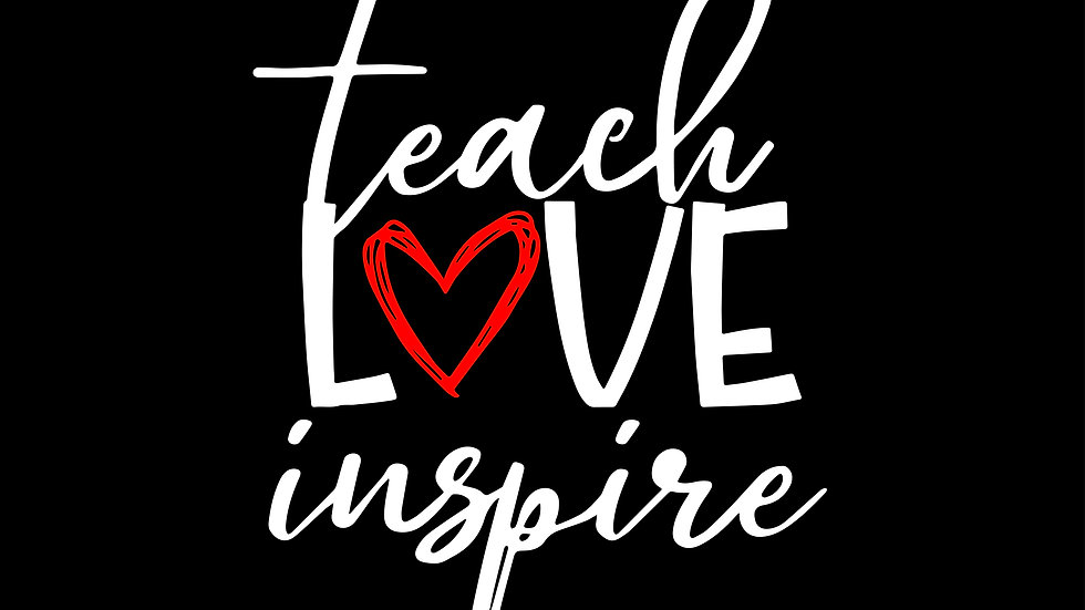 Teach, Love Inspire Educator Tees