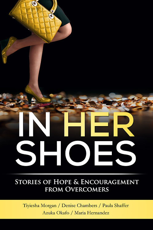 In Her Shoes: Stories of Hope & Encouragement from Overcomers