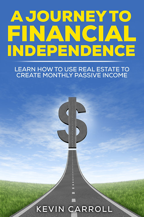 A Journey in Financial Independence: Learn How to Use Real Estate
