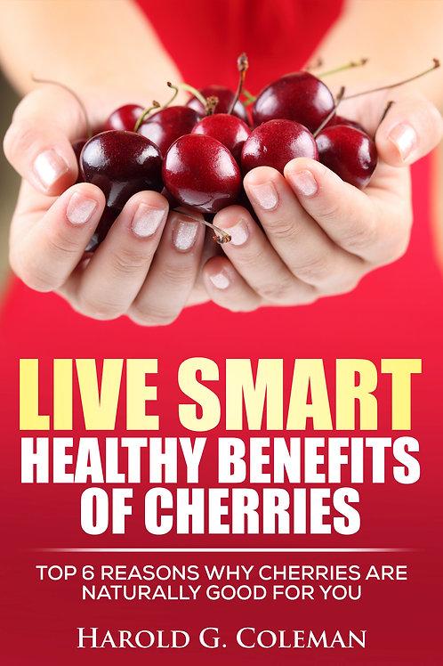 Live Smart: Health Benefits of Cherries