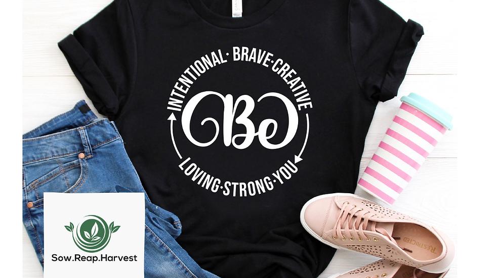 Be (Intentional, Brave, Loving, etc)