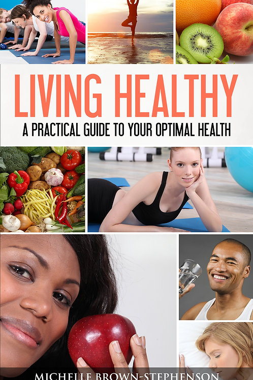 Living Healthy: A Practical Guide to Your Optimal Health