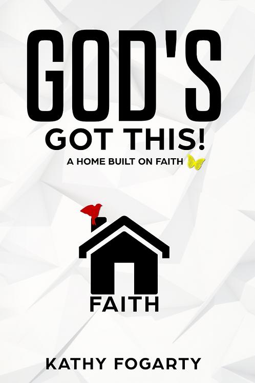 God's Got This: A Home Built on Faith