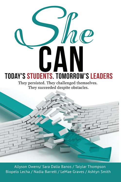 She Can: Today's Students. Tomorrow's Leaders
