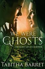 We Were Ghosts (The Secret Life of a Survivor