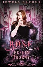 Rose: Feelin' Thorny
