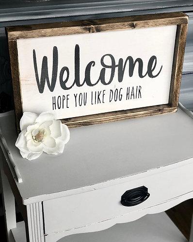 Welcome, Hope You Like Dog Hair