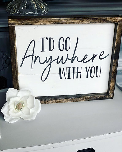 I'd Go Anywhere With You