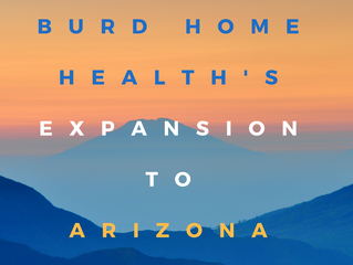 The Numbers Behind Burd Home Health's Expansion to Arizona