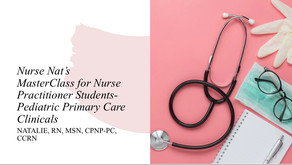 It's BACK! My Annual Pediatric NP Student Clinicals MasterClass
