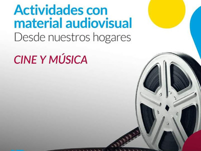 ACTIVIDADES CON MATERIAL AUDIOVISUAL – DESDE NUESTROS HOGARES