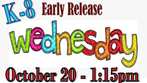 K-8 Early Release - October 20th