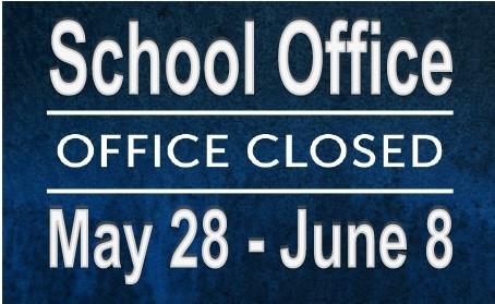 School Office Closed 5/28 - 6/8/21