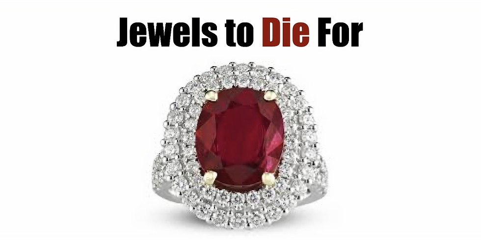 """""""Jewels to Die For"""" Murder Mystery Dinner"""