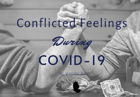 Conflicted Feelings During COVID-19