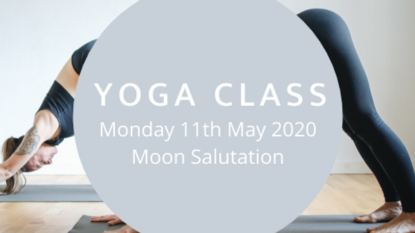 Yoga Class: Monday 11th May 2020