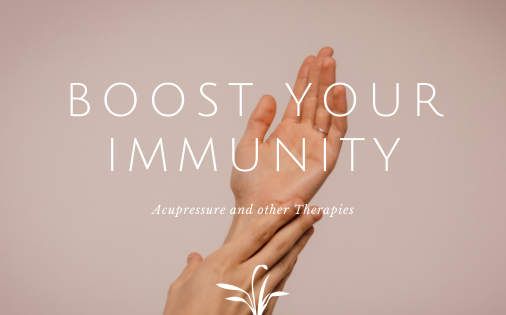 Guest Post: Boost your Immunity with Acupressure and other Therapies