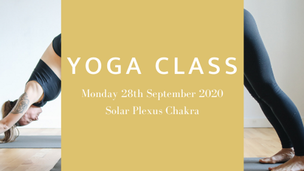 Yoga Class: Monday 28th Sep 2020 Solar Plexus Chakra