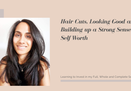 Hair Cuts, Looking Good and Building up a Strong Sense of Self Worth