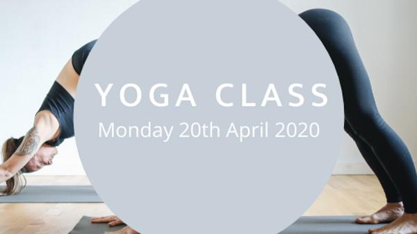 Yoga Class: Monday 20th April 2020