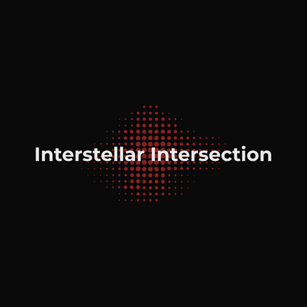 Welcome to Interstellar Intersection