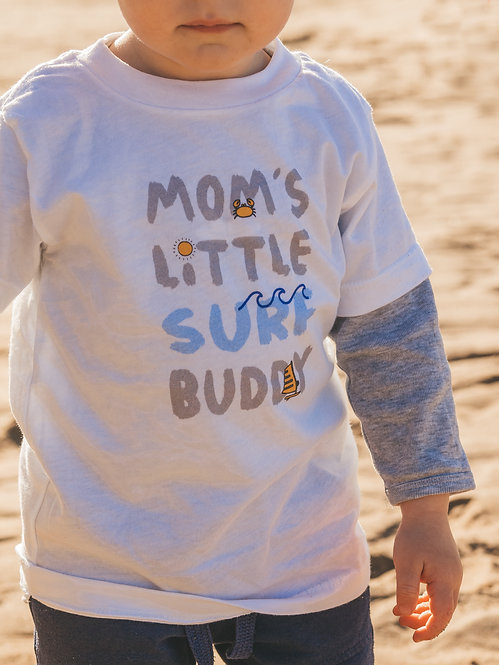 [Mom's] Surf Buddy Shirt
