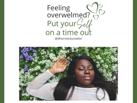 Feeling Overwhelmed? Put yourself in time out.