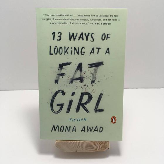 13 Ways of Looking At A Fat Girl - Mona Awad
