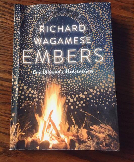 Embers - One Ojibway's Meditations by Richard Wagamese.