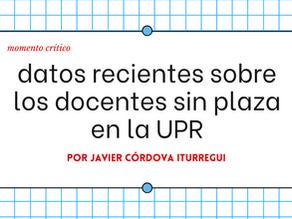 Datos recientes sobre los docentes sin plaza en la Universidad de Puerto Rico